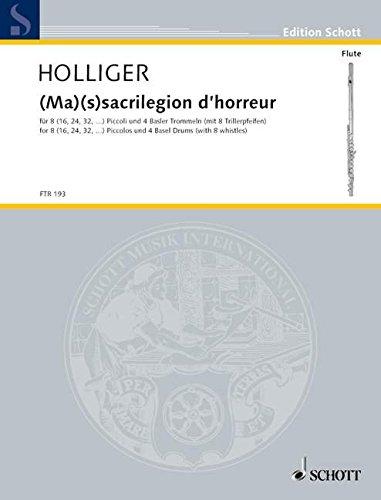 Preisvergleich Produktbild (Ma)(s)sacrilegion d'horreur: 8 (16, 24, 32, ..) Piccoli und 4 Basler Trommeln (mit 8 Trillerpfeifen). Partitur und Stimmen. (Edition Schott)