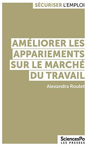 Améliorer les appariements sur le marché du travail par Alexandra Roulet