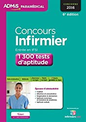 Concours Infirmier - Entrée en IFSI - 1 300 tests d'aptitude - Entraînement - Concours 2016