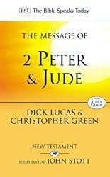 The Message of 2 Peter and Jude: The Promise of His Coming (The Bible Speaks Today)