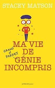 """Afficher """"Ma vie de (grand et parfait) génie incompris"""""""