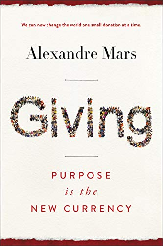 Giving: Purpose Is the New Currency (English Edition)