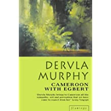 Cameroon With Egbert by Dervla Murphy (1999-11-15)