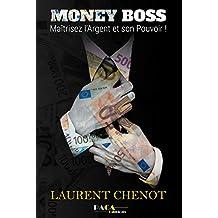 Money boss : Maîtrisez l'argent et son pouvoir