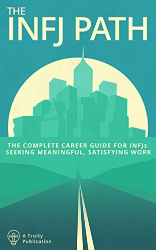 Pdf Download The Infj Path The Complete Career Guide For Infjs