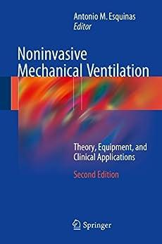 Noninvasive Mechanical Ventilation: Theory, Equipment, And Clinical Applications por Antonio M. Esquinas epub