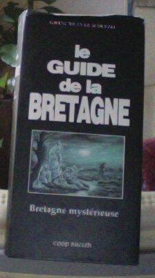 Le guide de la Bretagne mystérieuse par Le Scouezec Gwenc'hlan