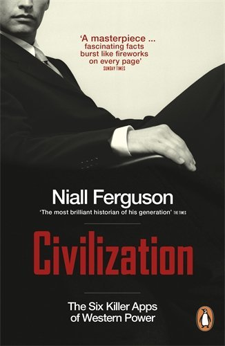 Civilization: The Six Killer Apps of Western Power by Ferguson, Niall (May 3, 2012) Paperback