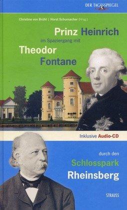 Brandenburg - das ganze Land ein Garten: Prinz Heinrich im Spaziergang mit Theodor Fontane durch den Schlosspark Rheinsberg - Buch inkl. Audio-CD
