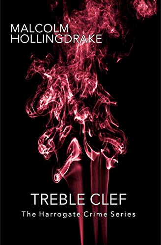 Treble Clef: Book Eight in the Harrogate Crime Series by [Hollingdrake, Malcolm]