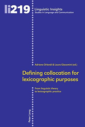Defining collocation for lexicographic purposes: From linguistic theory to lexicographic practice (Linguistic Insights, Band 219)