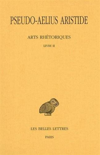 Arts rhétoriques, tome 2, livre 2 : Le discours simple par Pseudo-Aelius Aristide