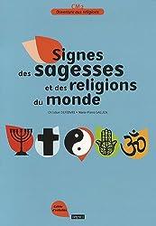 Signes des sagesses et des religions du monde - cahier cm2