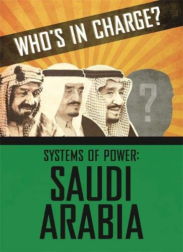 Saudi Arabia (Who's in Charge? Systems of Power, Band 3) N-charge-power-systems