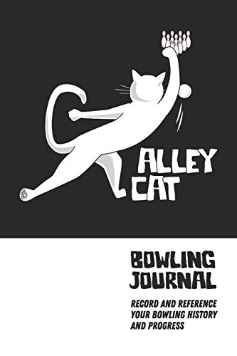 Alley Cat Bowling Journal: Record and Reference Your Bowling History and Progress di LAD Graphics