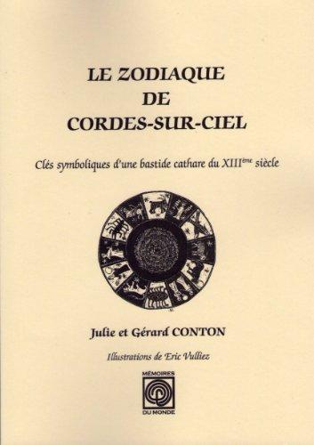 Le Zodiaque de Cordes sur Ciel, clés symboliques d'une bastide cathare du XIIIe siècle