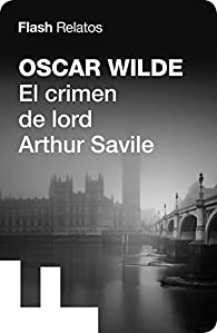 El crimen de lord Arthur Savile par Oscar Wilde