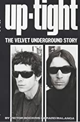 Uptight: The Story of the Velvet Underground (Classic Rock Reads) by Victor Bockris (2002-08-09)