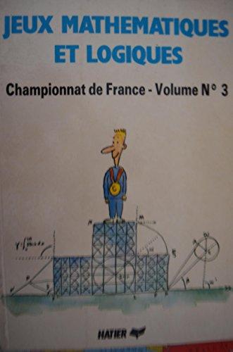 Jeux mathématiques et logiques: Championnat de France (annales 1987)