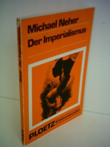 Michael Neher: Der Imperialismus - Das Deutsche Reich und seine europäischen Nachbarn im Zeitalter der imperialen Expansion (1880 -1914)