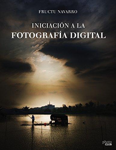 Iniciación a la fotografía digital por Fructuoso Navarro Ros