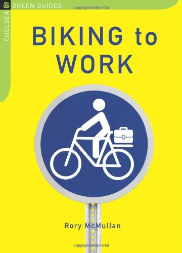 Biking to Work (The Chelsea Green Guides) por Rory McMullan