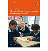 [(More Fun Ideas for Advancing Modern Foreign Languages in the Primary Classroom )] [Author: Sue Cave] [Apr-2010]