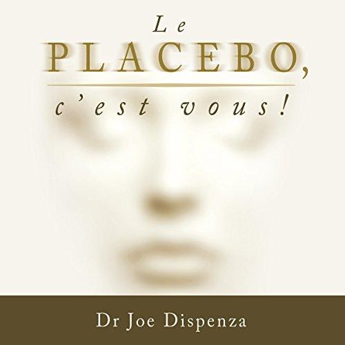 Télécharger Le placebo, c'est vous ! PDF Livre eBook France