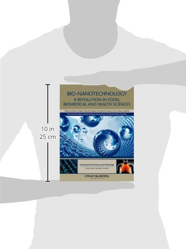 Bio–Nanotechnology: A Revolution in Food, Biomedical and Health Sciences (Hui: Food Science and Technology)