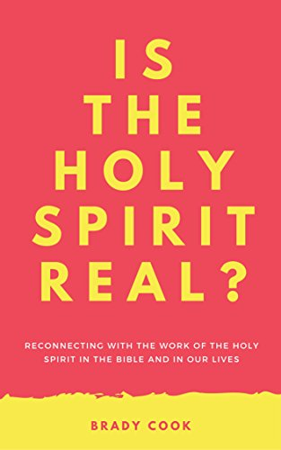 Is the Holy Spirit Real?: Reconnecting With the Work of the Holy Spirit in the Bible and In Our Lives