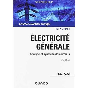 Electricité générale : Analyse et synthèse des circuits, cours et exercices corrigés