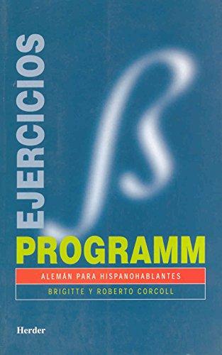 Programm. Ejercicios/soluciones: Alemán para hispanohablantes por Brigitte Corcoll