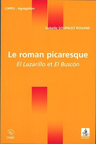 Le roman picaresque - El Lazarillo et El Buscón