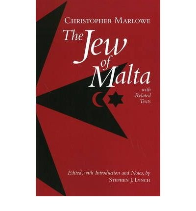 [(Jew of Malta: with Related Texts)] [ By (author) Christopher Marlowe, Edited by Stephen J. Lynch ] [April, 2009]