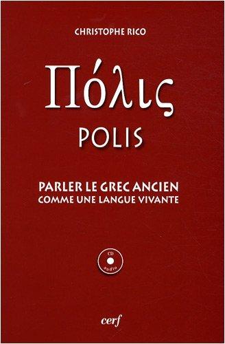 Polis : Parler le grec ancien comme une langue vivante (1CD audio)