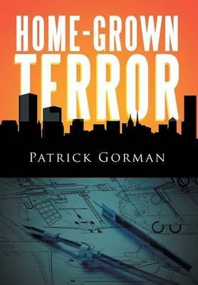 home-grown-terror-by-author-patrick-gorman-published-on-december-2013