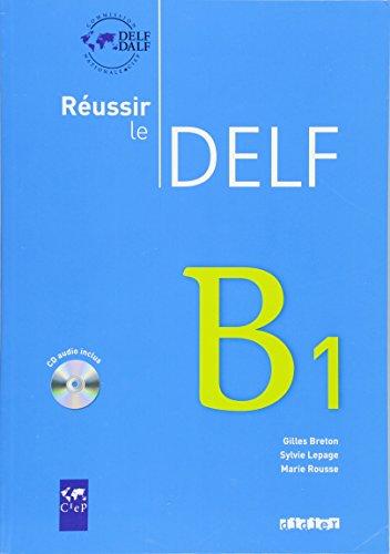 Reussir le Delf B1 - Livre + CD