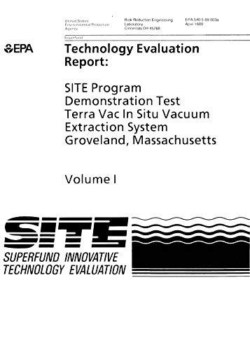 Test Vac (Site Program Demonstration Test Terra Vac In Situ Vacuum Extraction System Groveland Massachusetts Volume 1 (English Edition))