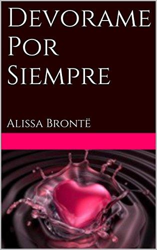 Devorame Por Siempre: Alissa Brontë por María Valnez