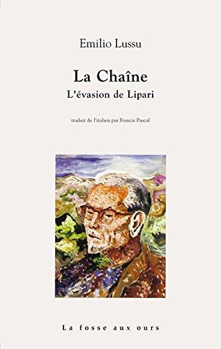 La chaîne : L'évasion de Lipari par Emilio Lussu