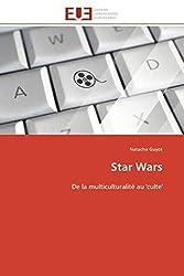 Star Wars: De la multiculturalité au 'culte' (Omn.Univ.Europ.)