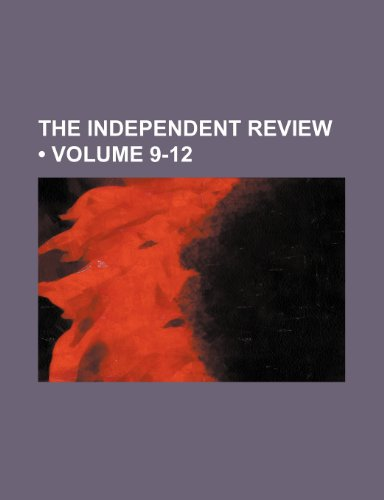 The Independent Review (Volume 9-12)