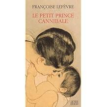 Le petit prince cannibale - Prix Goncourt des Lycéens 1990