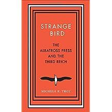 Strange Bird: The Albatross Press and the Third Reich