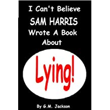 I CAN'T BELIEVE SAM HARRIS WROTE A BOOK ABOUT LYING!