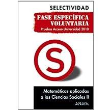 Matemáticas aplicadas a las Ciencias Sociales II. Fase específica voluntaria. (Selectividad/PAU 2010)