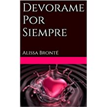 Devorame Por Siempre: Alissa Brontë
