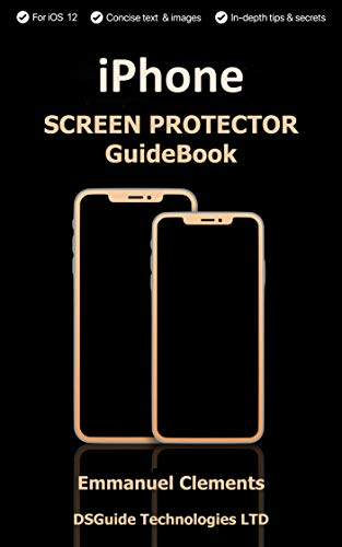 IPhone X Screen Protector: Complete guide on How to buy an iPhone screen protector for 2018: Screen Protectors For X, XS,XS max (English Edition)