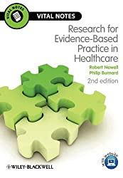Research Evidence-Based Practice in Healthcare: Second Edition (Vital Notes for Nurses)