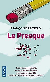 Le presque par François d'Épenoux